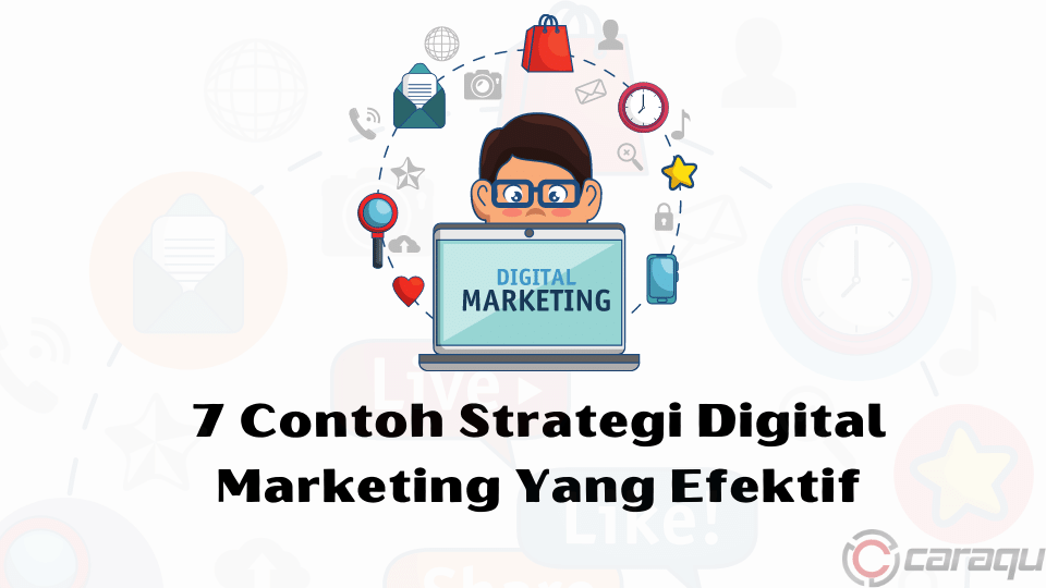 7 Contoh Strategi Digital Marketing Yang Efektif