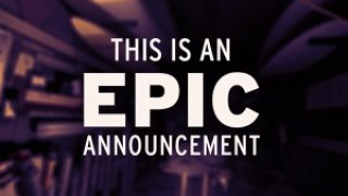 An Epic Announcement