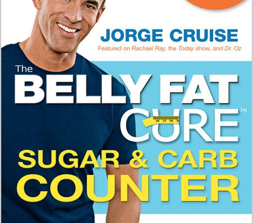 The Belly Fat Cure Sugar & Carb Counter: Revised & Updated Edition