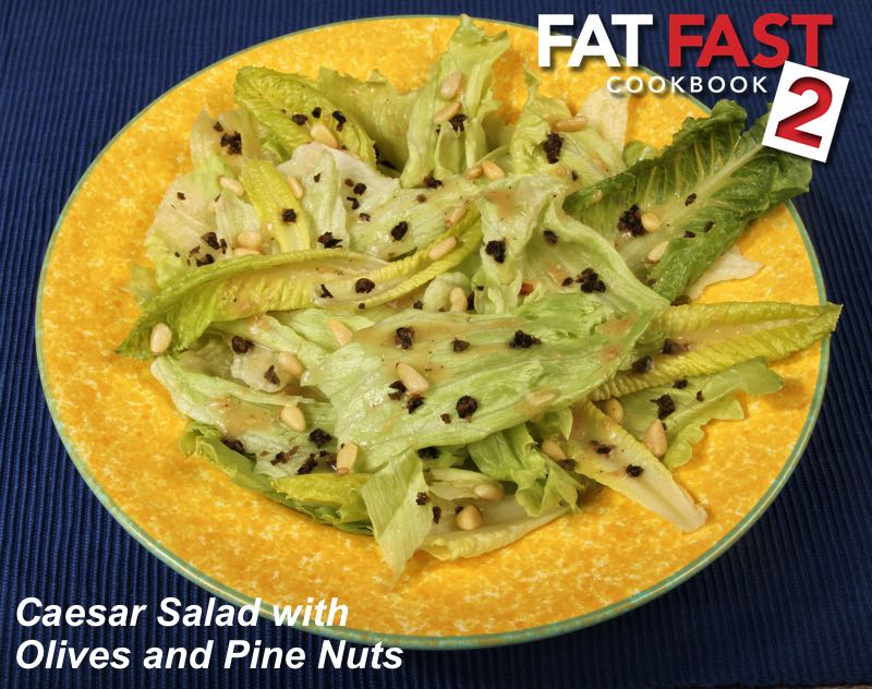 Caesar Salad with Olives and Pine Nuts recipe from Fat Fast Cookbook 2