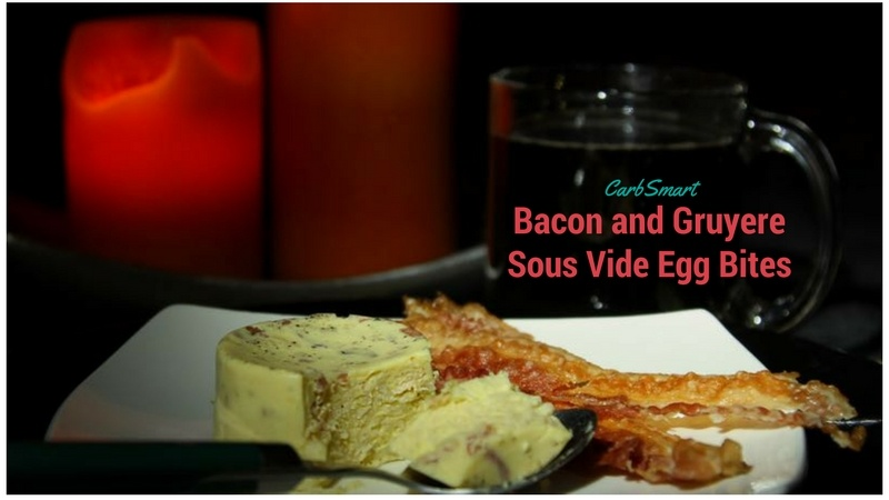 CarbSmart Bacon and Gruyere Sous Vide Egg Bites