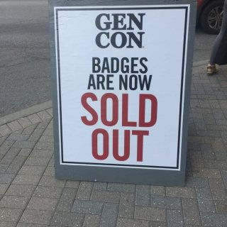 Gen Con 40 was the first year badges sold out and were not sold on site. It was pretty wild seeing this sign