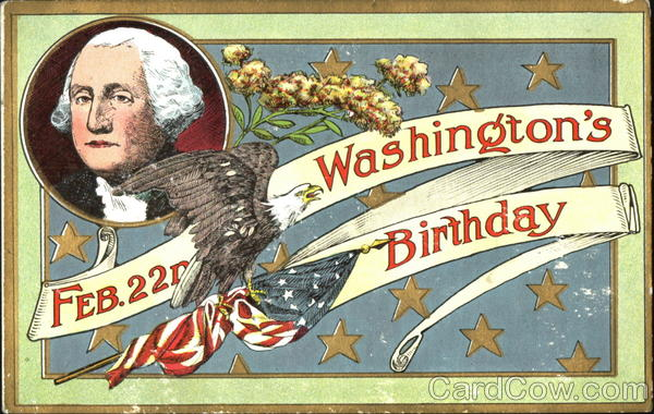 Feb 22nd Washington's Birthday President's Day