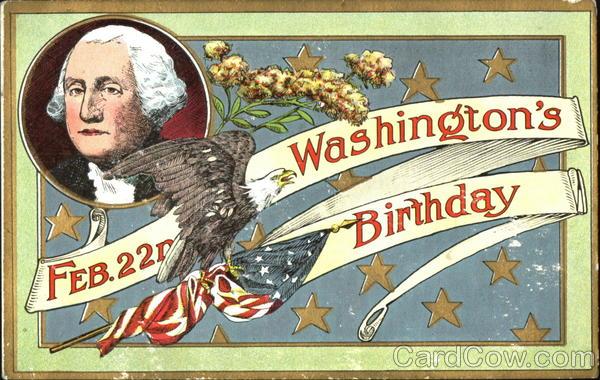 Feb 22nd Washington's Birthday President's Day