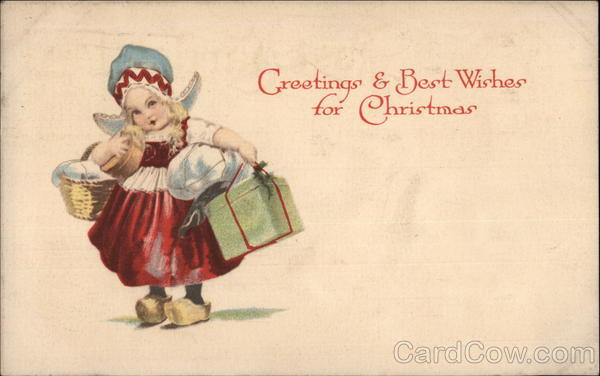 Greetings Amp Best Wishes For Christmas Dutch Girl With Gifts Children