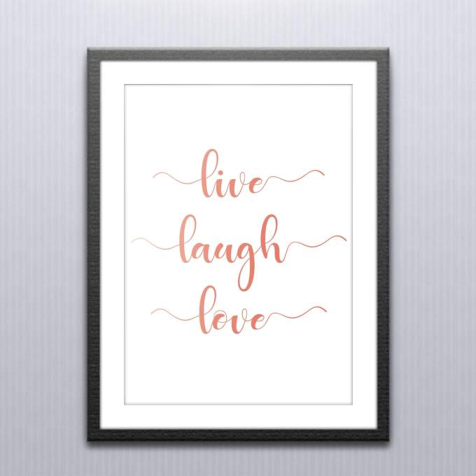 Live Laugh Love Quote – Wall Art / Poster Rose Gold Foiled – 1
