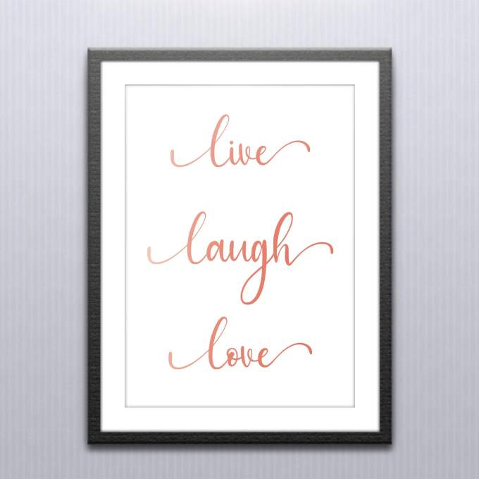 Live Laugh Love Quote – Wall Art / Poster Rose Gold Foiled – 2