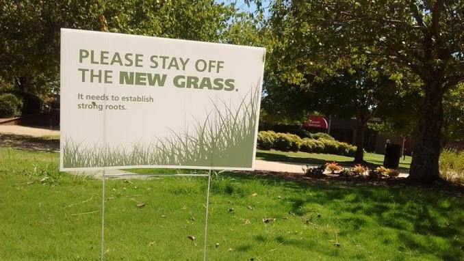 Union has put up signs to keep people off of the new grass laid down this summer.