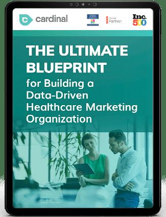 Ultimate Blueprint for building a data driven healthcare marketing organization ebook