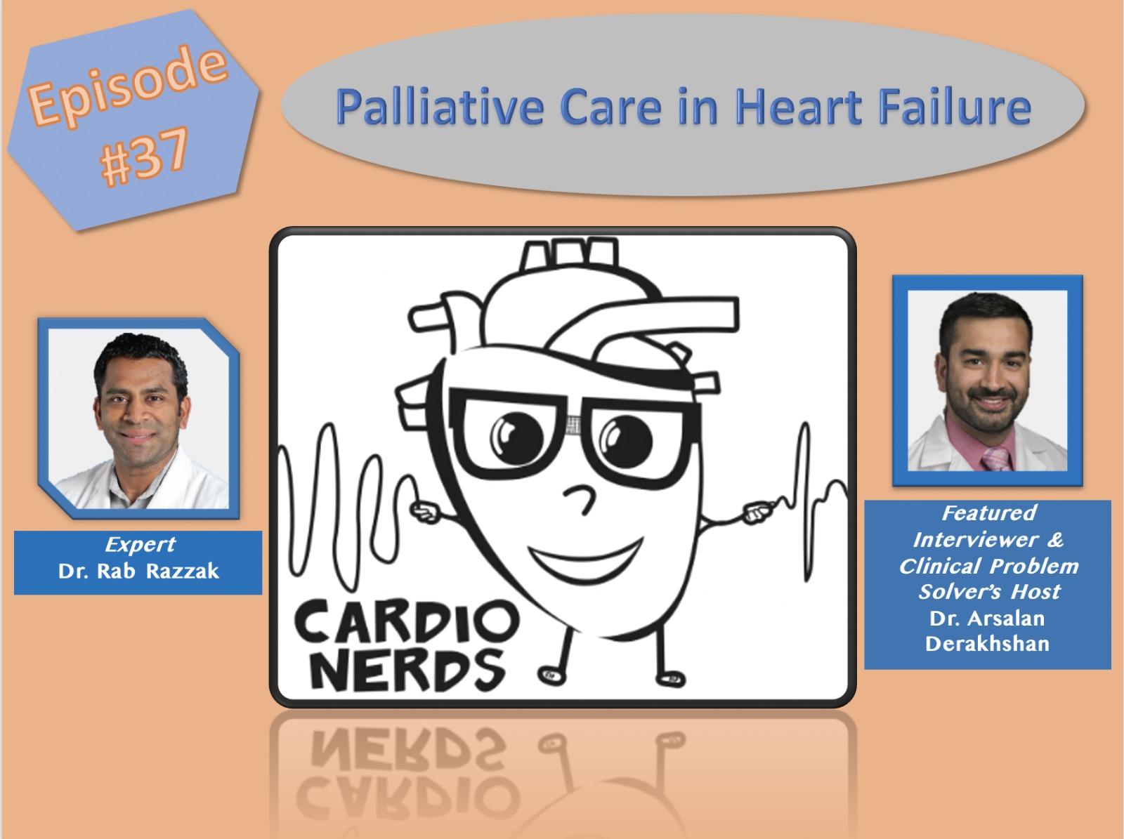 37. Palliative Care in Heart Failure with Dr. Rab Razzak