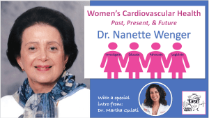 52. Women's Heart Health & Women in Cardiology with Dr. Nanette Wenger