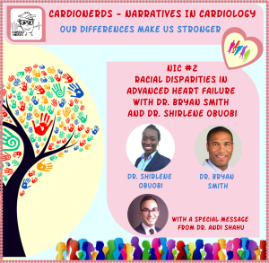 105. Narratives in Cardiology: Racial Disparities in Advanced Heart Failure with Dr. Bryan Smith and Dr. Shirlene Obuobi