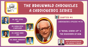 "118. The Braunwald Chronicles: A ""Royal Screw-up"" & The Discovery of Hypertrophic Cardiomyopathy"