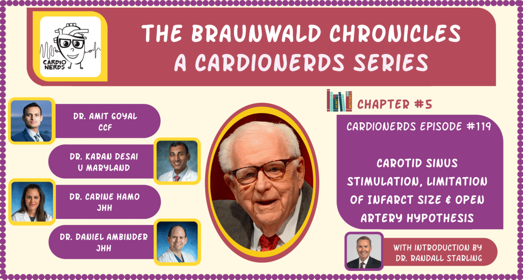 119. The Braunwald Chronicles: Carotid Sinus Stimulation, Limitation of Infarct Size & The Open Artery Hypothesis