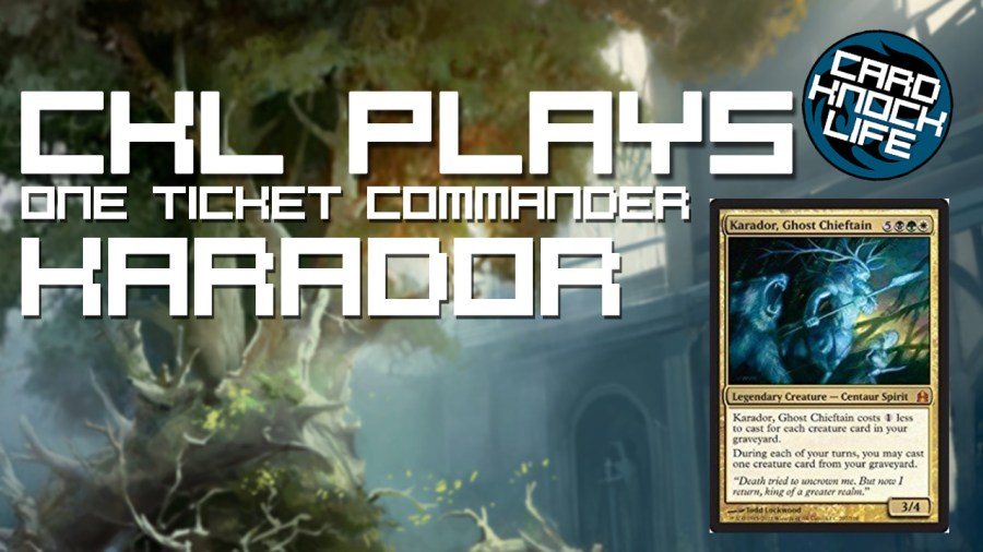 CKL Plays (One Ticket Commander) Karador, Ghost Chieftain
