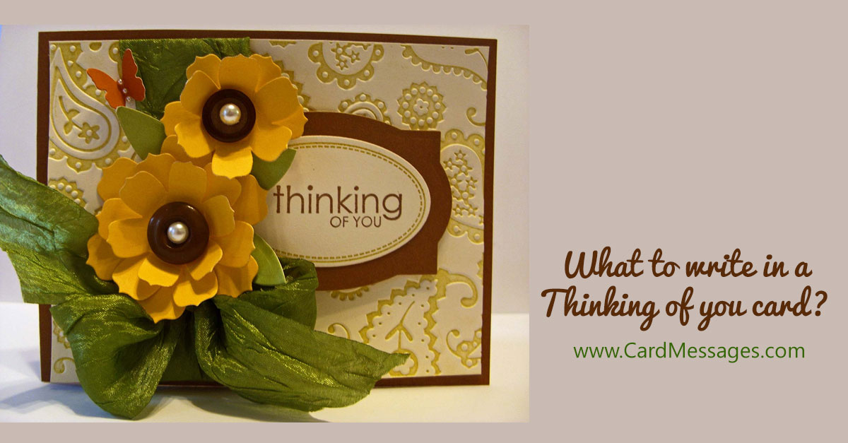 What To Write In A Thinking Of You Card? Card Messages