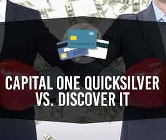 Capital One Quicksilver Cash Rewards Credit Card Vs Discover It 4