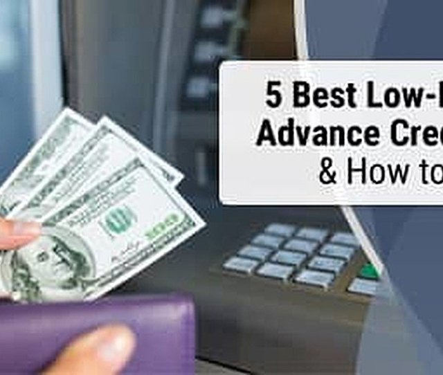 5 Best Cash Advance Credit Cards How To Get One