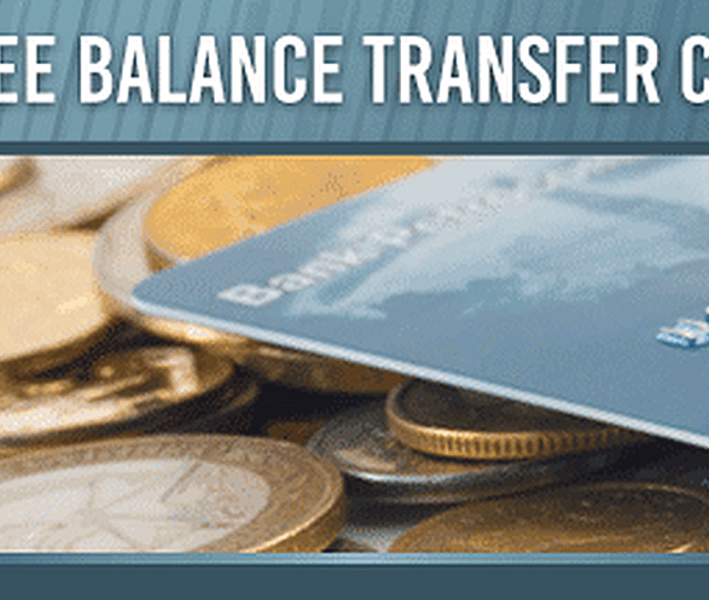 9 Best No Balance Transfer Fee Credit Cards 2019