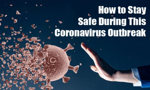 How to Stay Safe During This Coronavirus Outbreak