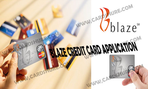 Blaze Credit Card Application - Blaze Credit Card | Application Status | Login | Registration | Activation | Payment