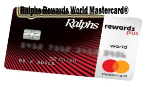 Ralphs Rewards World Mastercard® - How to Apply