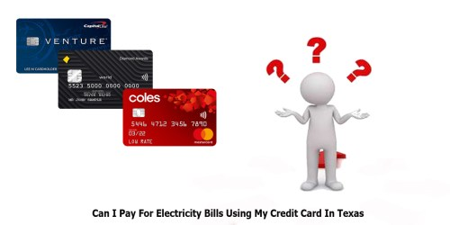 Can I Pay For Electricity Bills Using My Credit Card In Texas