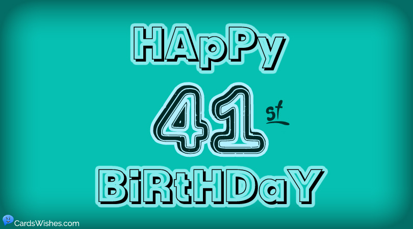 Happy 41st Birthday Wishes Cards Wishes