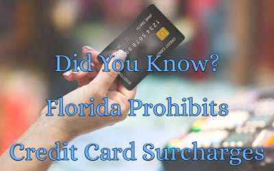 Did You Know Credit Card Surcharges In Florida Are Prohibited