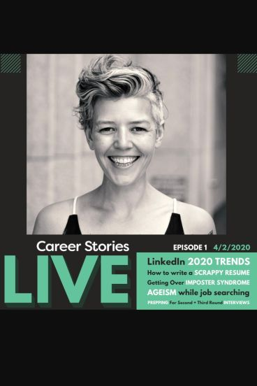 Picture of Career Stories Live, a weekly show about career transitions. The topics were 2020 Linkedin trends, how to write a scrappy resume, and imposter syndome during job search