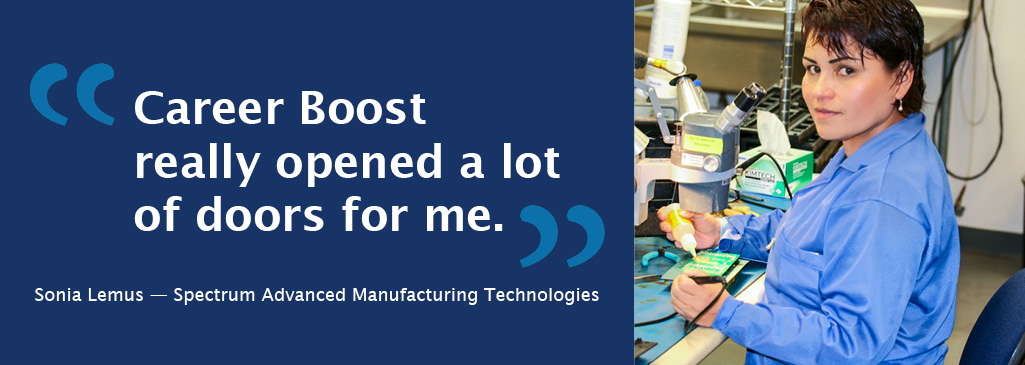 "Sonia Lemus from Spectrum Advanced Manufacturing Technologies says, ""Career Boost really opened a lot of doors for me."""