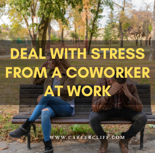 Managing Stress at Work from a Coworker