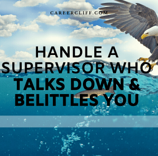 handle-supervisor-who-talks-down-belittles-you