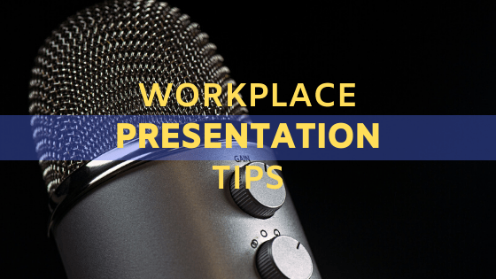 Workplace Presentation Tips – Beginners to Professionals