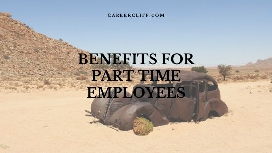 Benefits for Part Time Employees in Organization