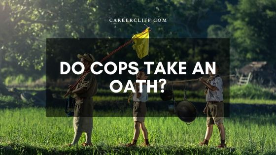 Do Cops Take an Oath to Vow their Patriotism?
