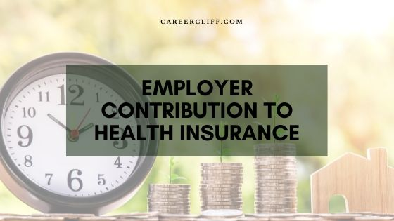 Employer Contribution to Health Insurance - Career Cliff