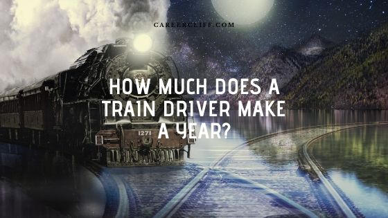 How Much Is a Train Driver's Salary Per Year?