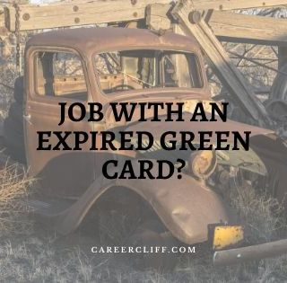 How to Have Job with an Expired Green Card