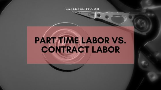 Part Time Labor Vs. Contract Labor in Workplace