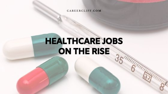 Healthcare Jobs on the Rise with Bright Careers