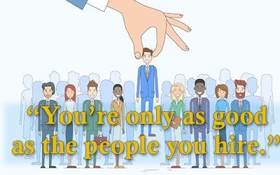 You're Only as Good as the People You Hire