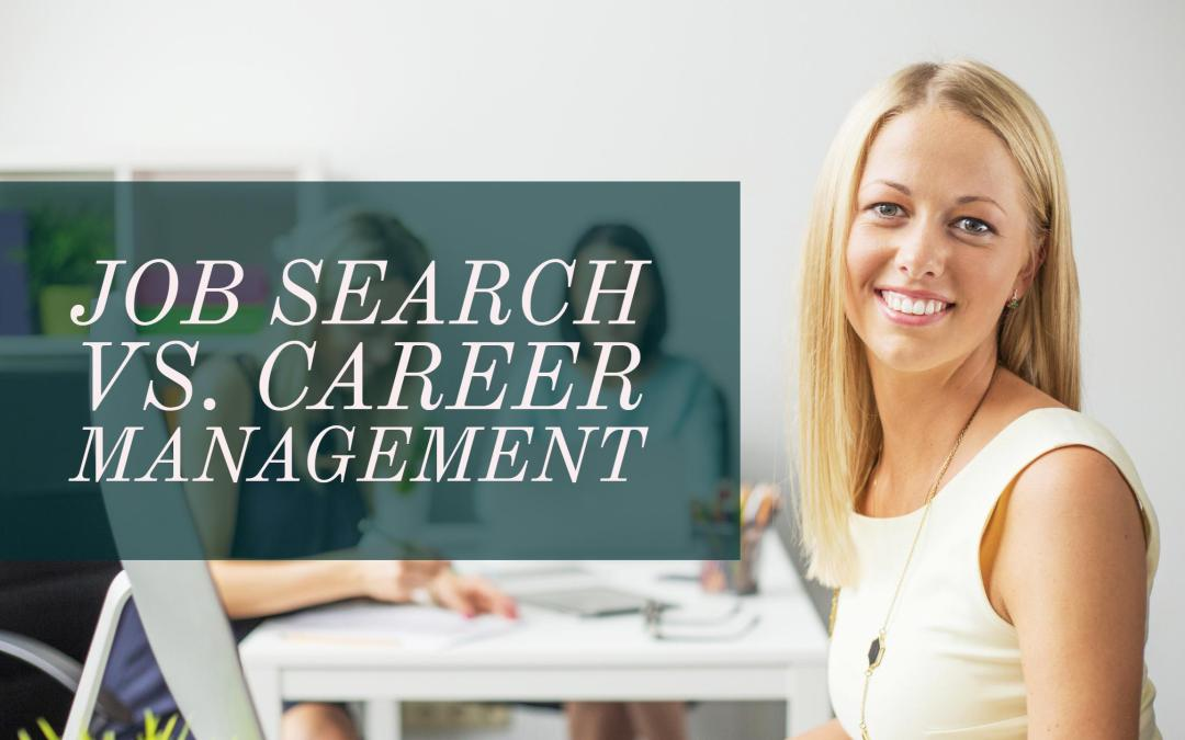 Job Search vs. Career Management