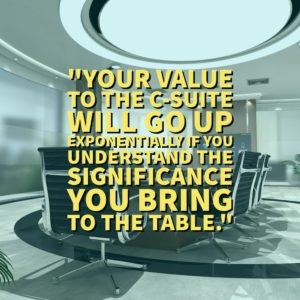 Your value to the C-suite