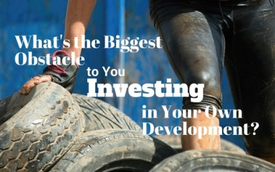 What's the Biggest Obstacle to you Investing in Your Own Development?