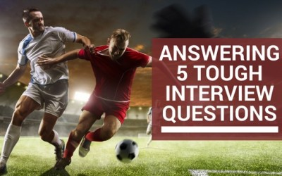 Answering 5 Tough Interview Questions