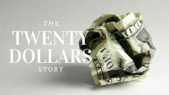 The Twenty Dollars Story