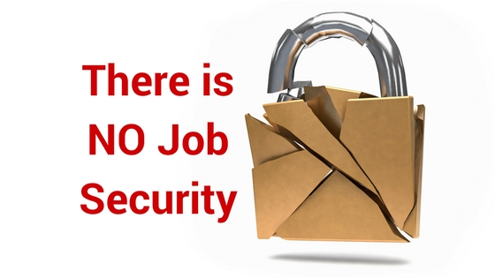 There is No Job Security