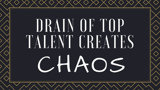 Drain of Top Talent Creates Chaos