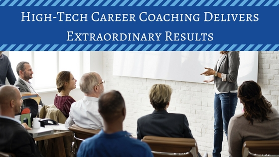 High-Tech Career Coaching Delivers Extraordinary Results